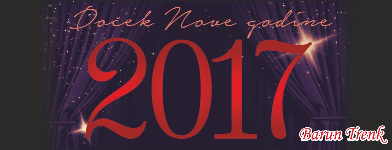 Doček Nove 2017. godine u salama Barun Trenk!